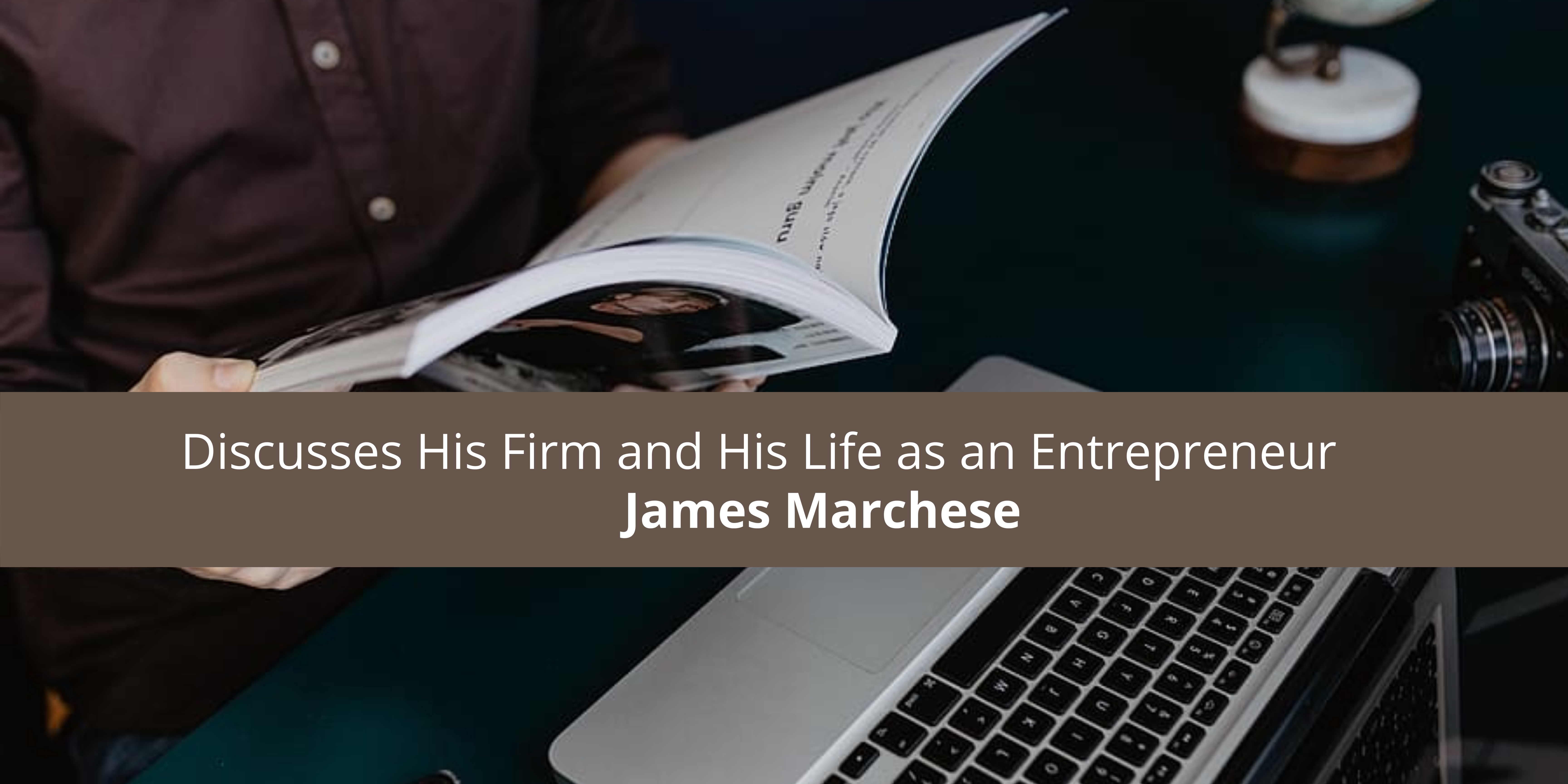 James Marchese of MortgageNOW and His Life as an Entrepreneur